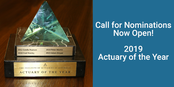"<a href=""https://actuaries.asn.au/about-us/honours-and-awards/actuary-of-the-year"">Call for nominations for 2019 Actuary of the Year is now open</a>"